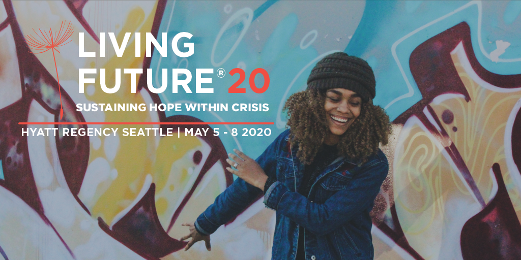 Digital Event May 5-8, 2020 - Sustaining Hope Within Crisis presented by the International Living Future Institute